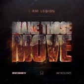 Make Those Move by I Am Legion
