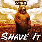 Shave It by Zedd