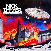 Worlds Collide EP by Nick Thayer