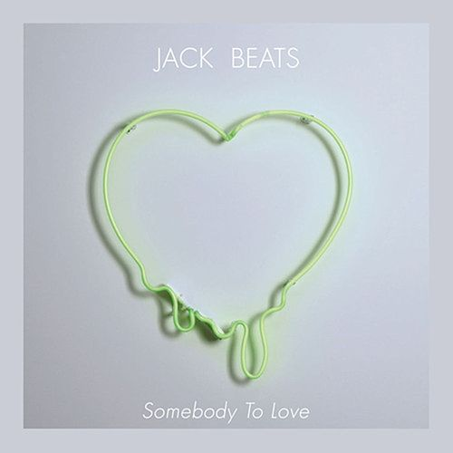 Somebody To Love EP by Jack Beats