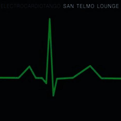 Electrocardiotango by San Telmo Lounge