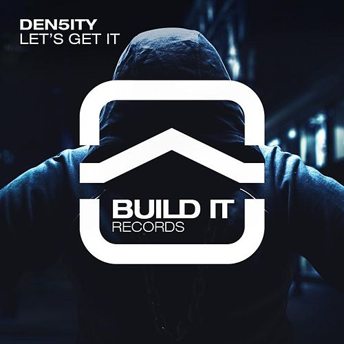 Let's Get It by Den5ity