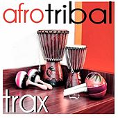 Afro Tribal Trax von Various Artists