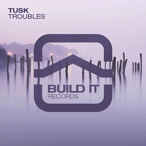 Troubles by Tusk