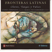 Fronteras Latinas, Choros, Tangos y Valsas by Various Artists