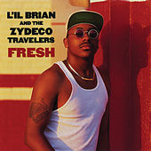 Fresh by L'il Brian & the Zydeco Travelers