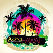 Aloha Hawaii : Welcome to Chill Paradise by Various Artists
