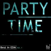 Party Time. Best in EDM, Vol. 1 by Various Artists