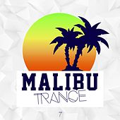 Malibu Trance, Vol. 7 by Various Artists