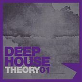 Deep House Theory, Vol. 1 by Various Artists