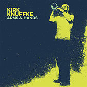 Arms & Hands by Kirk Knuffke