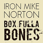 Box Fulla Bones by Iron Mike Norton