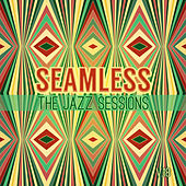 Seamless: The Jazz Sessions, Vol. 18 by Various Artists