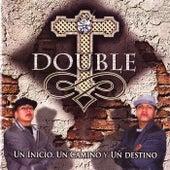 Un Inicio, un Camino y un Destino by Double T