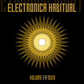 Electronica Habitual, Vol. 15 by Various Artists