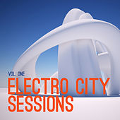 Electro City Sessions, Vol. 1 by Various Artists