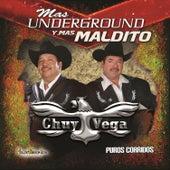 Mas Underground y Mas Maldito Puros Corridos by Chuy Vega
