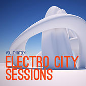 Electro City Sessions, Vol. 13 by Various Artists