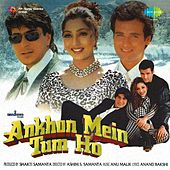 Ankhon Mein Tum Ho (Original Motion Picture Soundtrack) by Various Artists