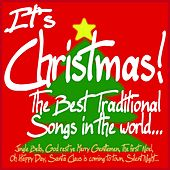 It's Christmas! The best Traditional Songs in the world... (Jingle Bells, God Rest Ye Merry Gentlemen, the First Noel, Oh Happy Day, Santa Claus Is Coming to Town, Silent Night...) by Various Artists