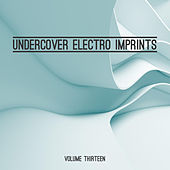 Undercover: Electro Imprints, Vol. 13 by Various Artists