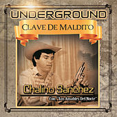 Undeground Clave de Maldito by Chalino Sanchez