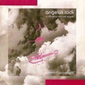 Angelus Rock by Roberto Cacciapaglia