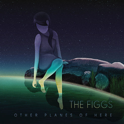 Other Planes of Here by The Figgs