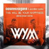 This Will Be Your Happyness (Steve Brian Remix) by Cosmic Gate