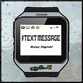#Text Message by Busy Signal