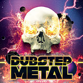 Dubstep Metal by Various Artists