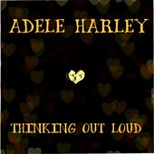 Thinking out Loud by Adele Harley