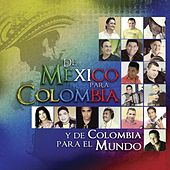 De México Para Colombia Y De Colombia Para El Mundo by Various Artists