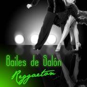 Bailes de Salon, Reggaeton by Various Artists