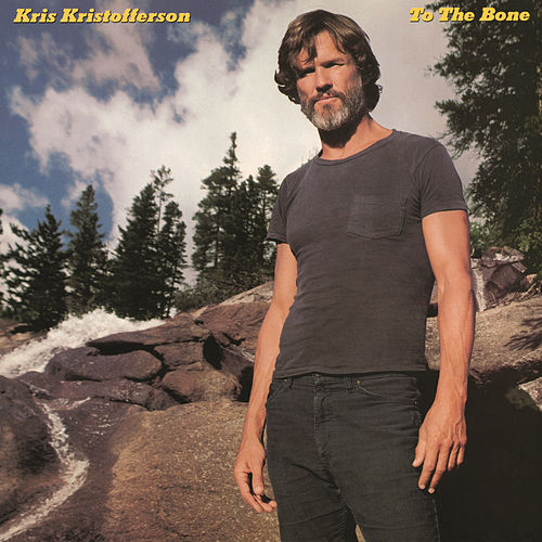 To the Bone by Kris Kristofferson