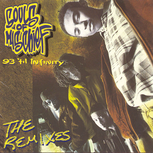 93 'Til Infinity (The Remixes) by Souls of Mischief