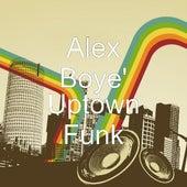Uptown Funk by Alex Boye
