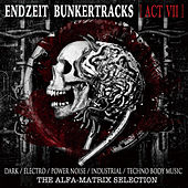 Endzeit Bunkertracks (Act 7) by Various Artists