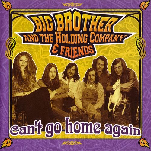 Can't Go Home Again by Big Brother & The Holding Company