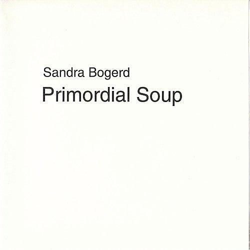 Primordial Soup by Sandra Bogerd