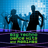 Big Techno Dance Hits & Remixes by Various Artists