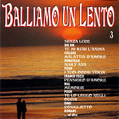 Balliamo Un Lento 3 by Various Artists