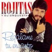 Regálame Tu Encanto by Rojitas y su orquesta