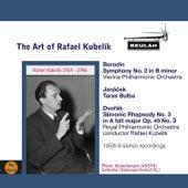 The Art of Rafael Kubelík by Rafael Kubelík