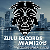 Zulu Records Miami 2015 by Various Artists