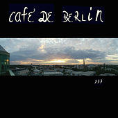 Cafe de Berlin, Vol. 3 by Various Artists
