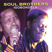 Igobondela by The Soul Brothers