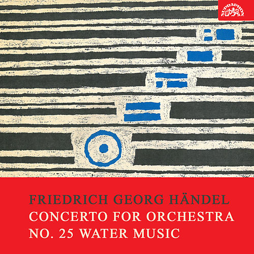 Händel:  Concerto for Orchestra No. 25 Water Music by Brno Philharmonic Orchestra