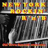 Old Town Records: New York Rockin' R 'N' B, Vol. 1 by Various Artists