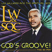 God's Groove! (The Remix) by Lee Williams And The Spiritual QC's